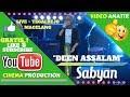 SABYAN GAMBUS DEEN ASSALAM LIVE TERBARU 2018 ~ SABYAN GAMBUS LIVE TEGALREJO MAGELANG