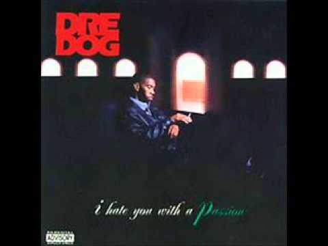 Dre Dog. I Hate You With A Passion (Full Album)