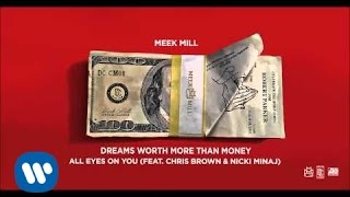 Meek Mill ft. Chris Brown & Nicki Minaj - All Eyes On You