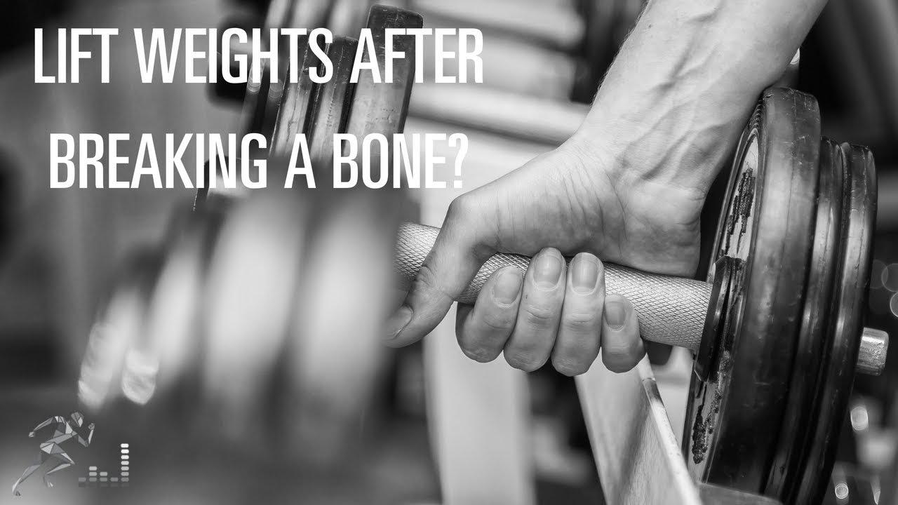 Can you lift weights after you break a bone in your arm