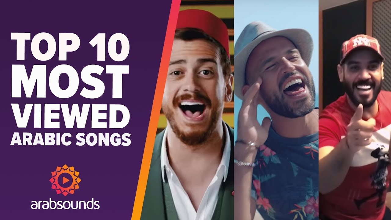 Top 10 most viewed Arabic songs on YouTube of all time ??