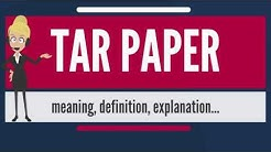What is TAR PAPER? What does TAR PAPER mean? TAR PAPER meaning, definition & explanation