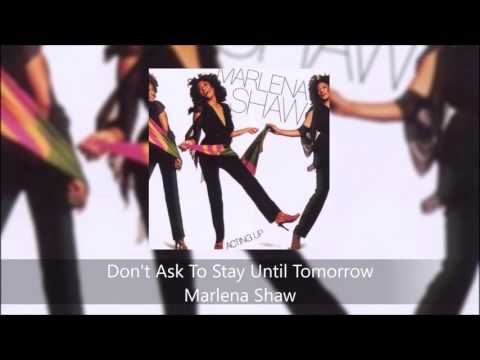 Don't Ask To Stay Until Tomorrow - Marlena Shaw