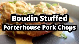 Stuffed Pork Chops  Boudin Stuffed Porterhouse Cut Pork Chops