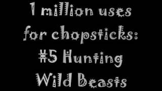 1 million uses for chopsticks: #5 Hunting wild beasts