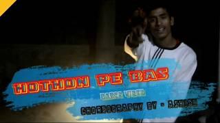 Hothon pe bas   Dance video   choreography by - Ashish  