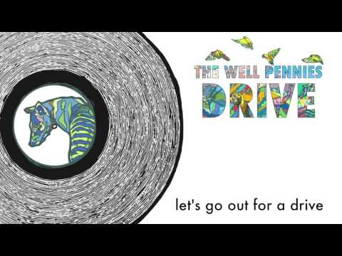"The Well Pennies - ""Drive"" Lyric Video"