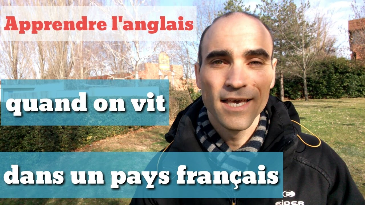 apprendre l 39 anglais quand on vit dans un pays fran ais youtube. Black Bedroom Furniture Sets. Home Design Ideas