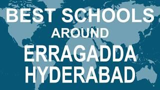 Best Schools around Erragadda Hyderabad   CBSE, Govt, Private, International | Total Padhai