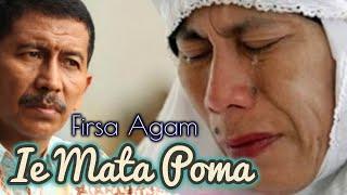 Download lagu ie mata poma ( FIRSA AGAM)