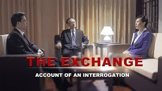 "The Best Christian Testimony | Christian Movie | ""The Exchange Account of an Interrogation"""