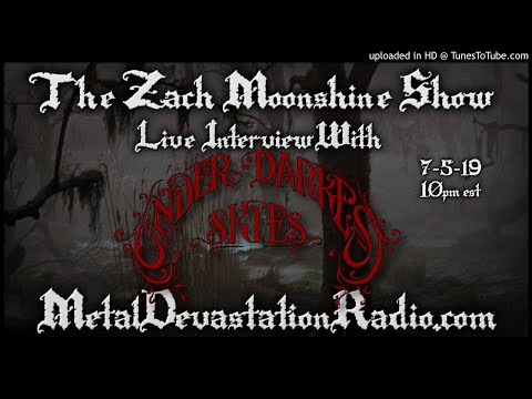 Under Darkest Skies - Interview 2019 - The Zach Moonshine Show