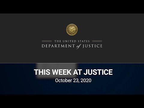 This Week at Justice - October 23, 2020