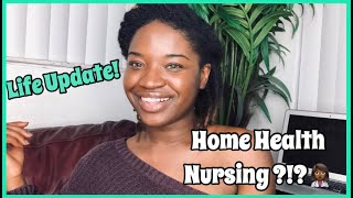 Life Update | What Is Home Health Nursing + Pros & Cons | #KUWC