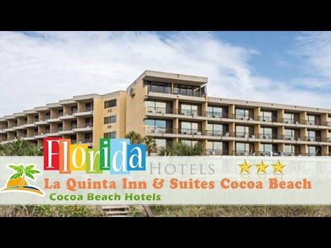 La Quinta Inn & Suites Cocoa Beach Oceanfront - Cocoa Beach Hotels, Florida