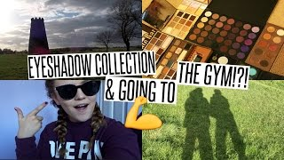 VLOG: Updated Eyeshadow Collection & I went to THE GYM!?!