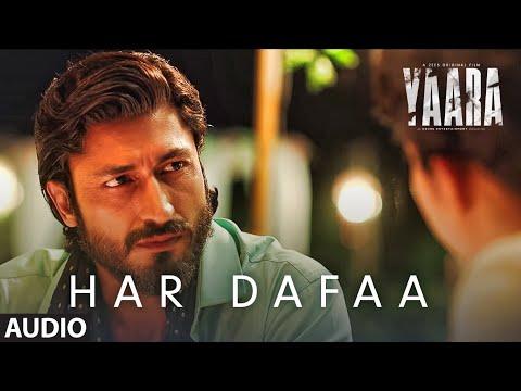Har Dafaa Audio | Yaara | Vidyut Jammwal, Amit Sadh, Vijay Varma, Shruti Haasan | Shaan, Shruti Rane