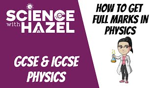 How To Get Full Marks In Physics | GCSE & IGCSE Physics