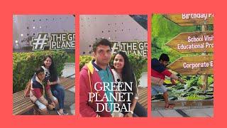 Holiday Vlog-2 ||THE GREEN PLANET DUBAI||National holidays 2019