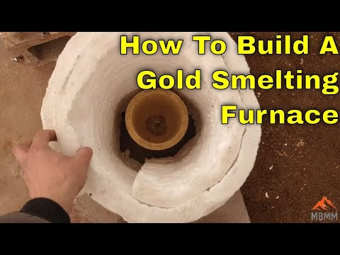 How To Build A Gold Smelting & Melting Furnace, Cheap, Easy, Fast!