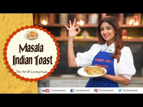 Masala Indian Toast | Shilpa Shetty Kundra | Nutralite |  Healthy Recipes | The Art Of Loving Food