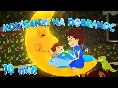 MIX / KOŁYSANKI NA DOBRANOC - Zaśnij w 10 minut / DZIECIĘCE PRZEBOJE - Polskie piosenki dla dzieci