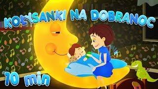 Kołysanki na Dobranoc - Zaśnij w 10 minut / Dziecięce Przeboje