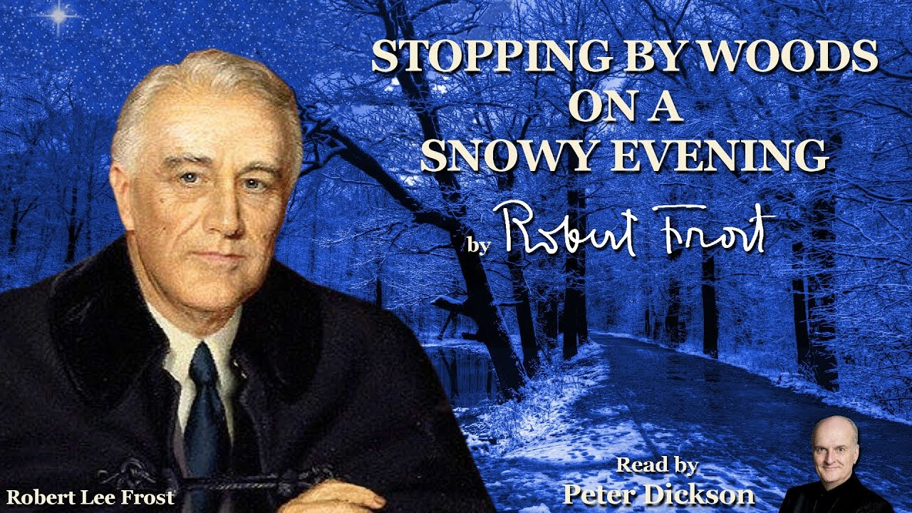 stopping by woods on a snowy evening by robert frost by  stopping by woods on a snowy evening by robert frost by peter dickson