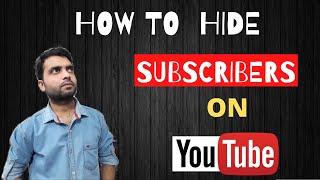 How to Hide Subscribers on YouTube   Hide Subscribers Count   Subscribers Hide Kaise kare