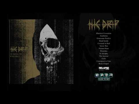 THE DRIP - The Haunting Fear of Inevitability [Full Album Stream]