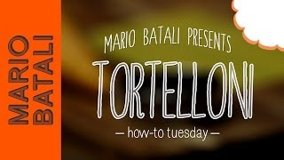 Mario Batali's How-to Tuesday: Tortelloni