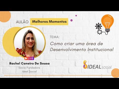 AULÃO - Como criar uma área de Desenvolvimento Institucional -  Rachel Carneiro de Souza