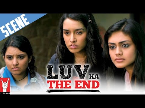 Scene: Luv Ka The End | Girls find out about BBC | Shraddha Kapoor