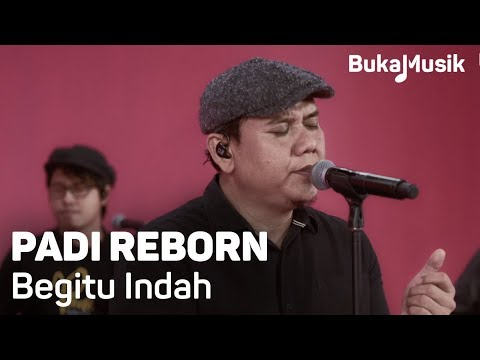 Padi Reborn - Begitu Indah (with Lyrics) | BukaMusik 2.0