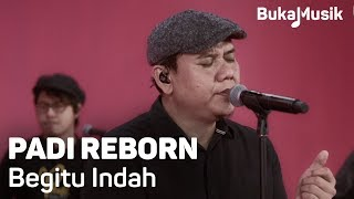 Padi Reborn - Begitu Indah (with Lyrics) | BukaMusik