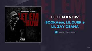 Booka600, Lil Durk & Lil Zay Osama - Let Em Know (AUDIO)