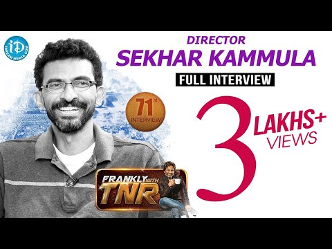 Director Sekhar Kammula Full Interview | Frankly With TNR #71 |Talking Movies With iDream #456