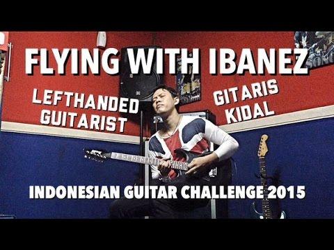 FLYING WITH IBANEZ INDONESIAN GUITAR CHALLENGE 2015 - ARMAN BUSTAN