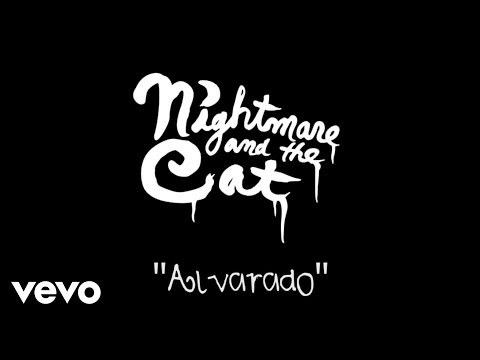 Nightmare And The Cat - Alvarado (Studio Performance)