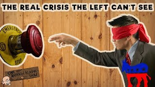 The Real Crisis the Left Can't See | The Andrew Klavan Show Ep. 466