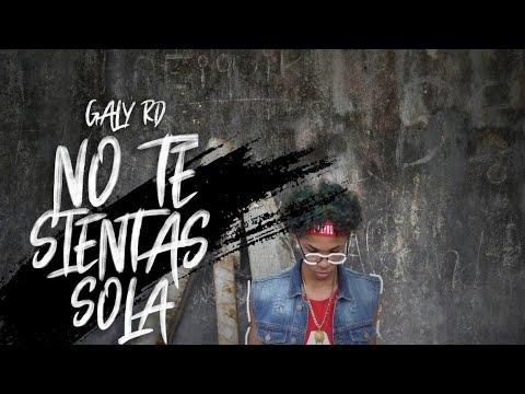 Galy RD - No Te Sientas Sola (Video Oficial)
