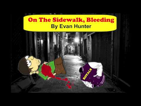 on the sidewalk bleeding by evan hunter on the sidewalk bleeding by evan hunter