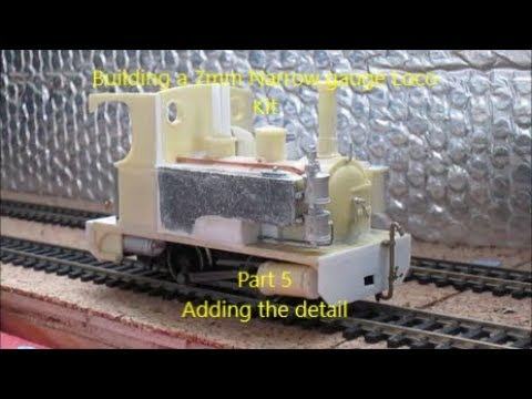 Building a 7mm Narrow Gauge Loco Kit - Pt5 Adding the detail