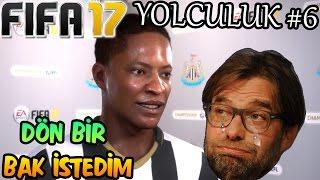 GÖNDERDİĞİNE DÖN BAK İSTEDİM! | FIFA 17 YOLCULUK #6
