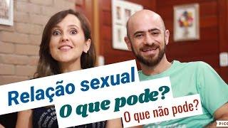 Relação sexual | O que pode? O que não pode?