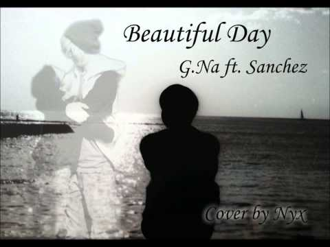G.Na ft. Sanchez from Phantom - Beautiful Day Cover