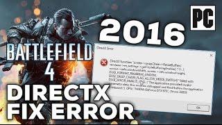 Battlefield 4 DirectX Function ERROR - How to FIX 2016 [BF4 DirectX Crash]