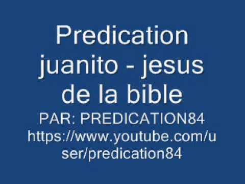 Predication juanito - jesus de la bible