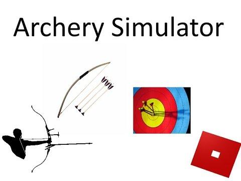 Archery Simulator Roblox 1 Youtube - archery simulator roblox