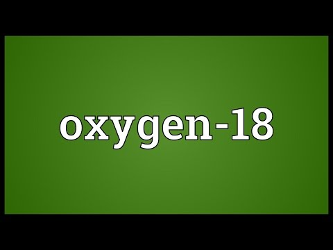 Oxygen-18 Meaning